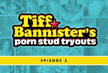 Tiff Bannister's Porn Man Tryouts – Scene five